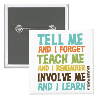 Involve Me Inspirational Quote 15 Cm Square Badge