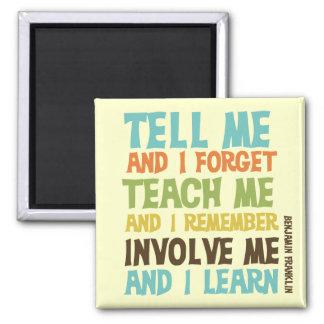Involve Me Inspirational Quote Square Magnet