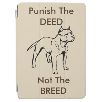 Ipad Cover- Punish the Deed Not the Breed