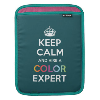 iPad Sleeve Keep Calm and hire a Color Expert