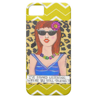 IPHONE 5 CASE- I'VE STOPPED LISTENING. iPhone 5 CASE