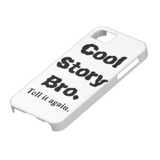 iPhone 5 Cases Cool Story Bro Funny
