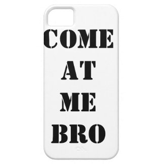 iPhone 5 COME AT ME BRO Phone Case