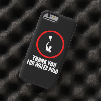 iPhone 6 case Thank you for Water Polo