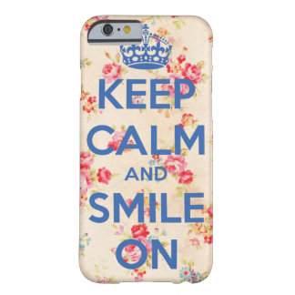 iPhone 6, Keep Calm and Smile On Barely There iPhone 6 Case
