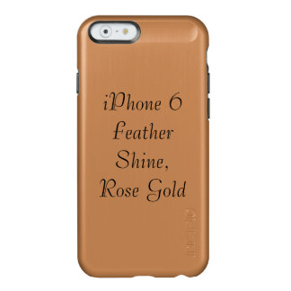 iPhone 6 Shine, Rose Gold Incipio Feather® Shine iPhone 6 Case