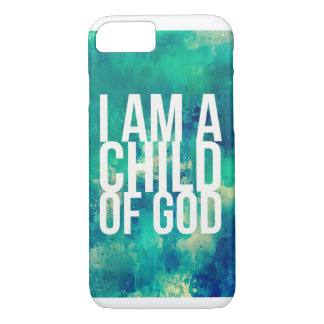 iPhone 7 Case for Christians: I am a child of God