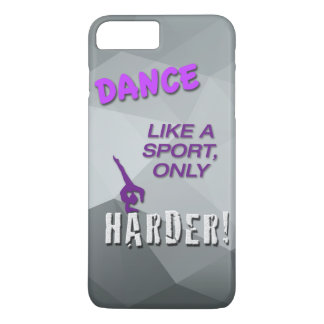 iPhone 7 Plus Case with Dance Quote - Harder Sport