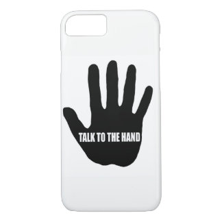 "Iphone 7 ""Talk to the hand"" case"