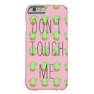iPhone Case- Don't Touch Me Barely There iPhone 6 Case