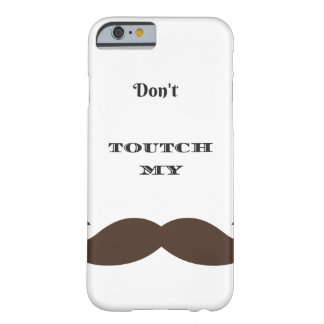 Iphone case Don't toutch my moustach