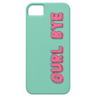 iPhone Case - Gurl Bye iPhone 5 Cover