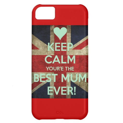 iphone case, keep calm you're the best mum ever iPhone 5C cases