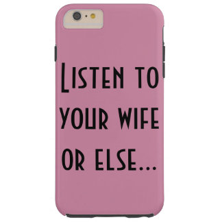 Iphone case listen to wife