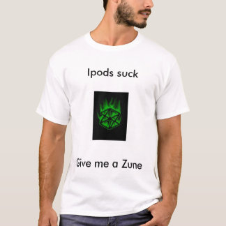 Ipods suck, give me a zune T-Shirt