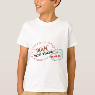 Iran Been There Done That T-Shirt