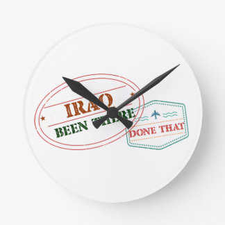 Iraq Been There Done That Round Clock