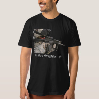 Iraq Soldier, We Were Winning When I Left T-Shirt