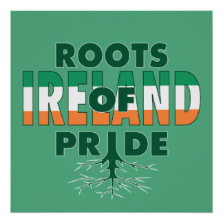 Ireland Flag Irish Pride Roots Of Pride Proud Poster