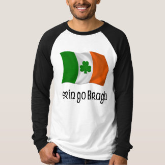 Ireland Forever Erin Go Bragh Irish Saying Shirts
