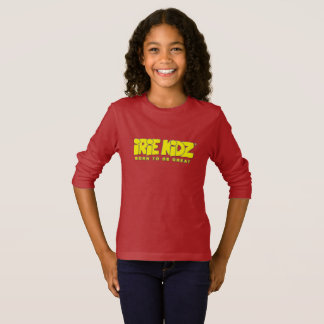 IRIE KIDZ® Born to be Great Girls T-shirt