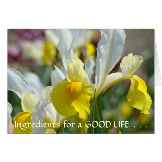 IRIS FLOWERS Greeting Cards GOOD LIFE Friends Card