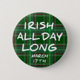 Irish All Day Long 6 Cm Round Badge