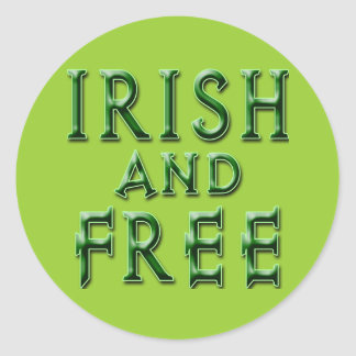 IRISH and FREE for St. Patrick's Day Round Stickers