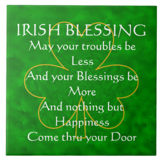 """Irish Blessing - """"May Your Troubles be Less"""" Tile"""