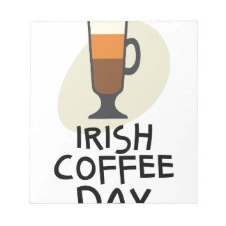 Irish Coffee Day - Appreciation Day Notepads