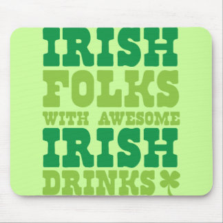 IRISH FOLKS WITH AWESOME IRISH DRINKS MOUSE PAD