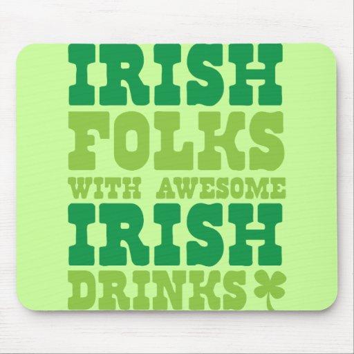 IRISH FOLKS WITH AWESOME IRISH DRINKS MOUSEPAD