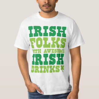 IRISH FOLKS WITH AWESOME IRISH DRINKS T-Shirt