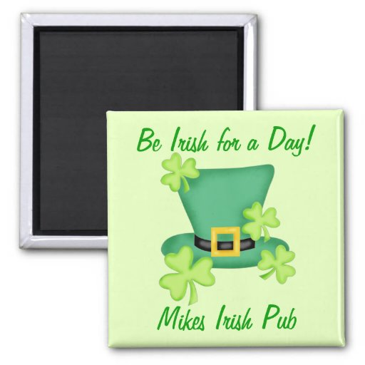 Irish for a Day St. Patrick's Business Promotion Fridge Magnet