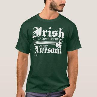 Irish Get Awesome!!! T-Shirt