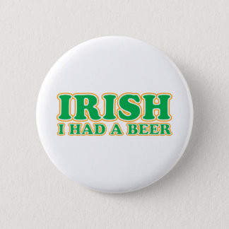 Irish I Had A Beer 6 Cm Round Badge