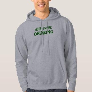 Irish I were Drinking Hoodie