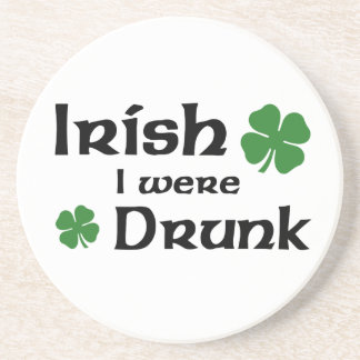 Irish I Were Drunk coasters