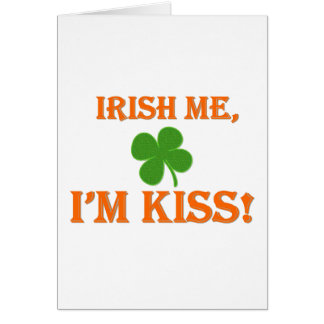Irish Me I'm Kiss Greeting Cards