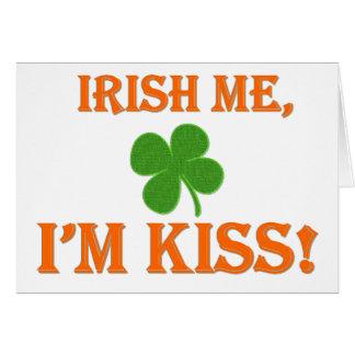 Irish Me I'm Kiss Greeting Card