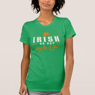 Irish or Not Buy Me A Shot! Tees