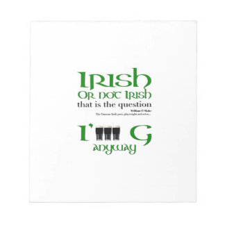 Irish or not Irish... St Patrick's Day - Notepad