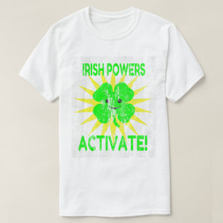 Irish Powers Activate DS T-Shirt
