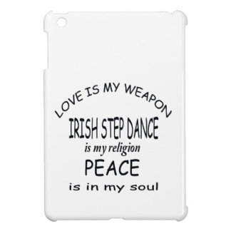 Irish Step dance is my religion Cover For The iPad Mini
