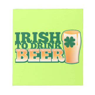 Irish to DRINK BEER! from The Beer Shop Notepad