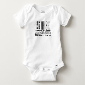Irish Today, Adorable Every Day! Baby Onesie