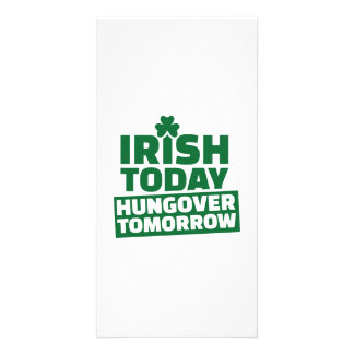 Irish today hungover tomorrow custom photo card