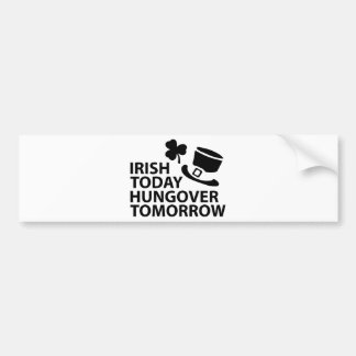 irish today hungover tomorrow st. patrick´s day bumper sticker
