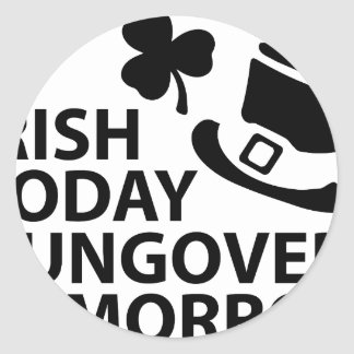 irish today hungover tomorrow st. patrick´s day round sticker