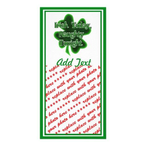 Irish Today, Naughty Tonight Customized Photo Card